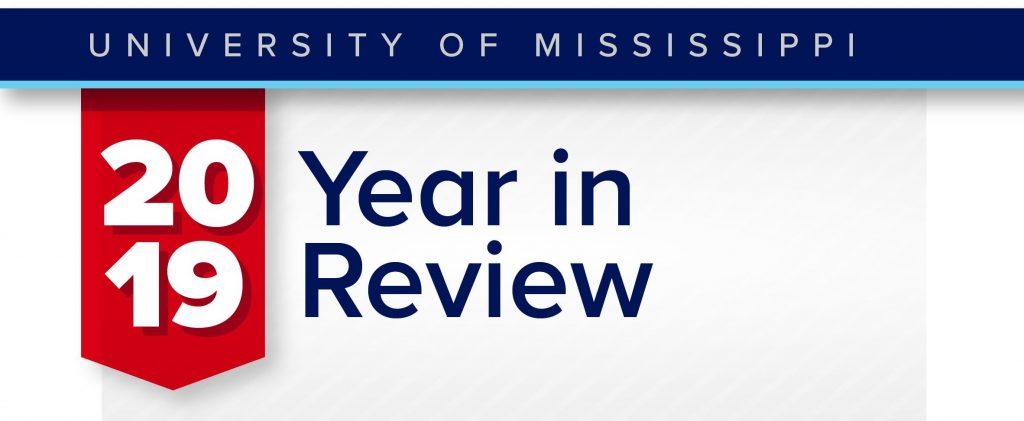 University of Mississippi, 2019 Year in Review