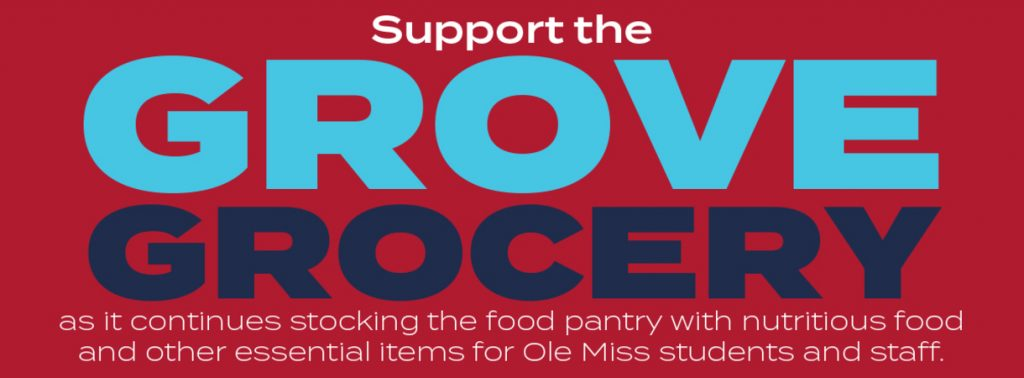Link to Donate to the Grove Grocery: The UM Food Pantry, Text Says Support the Grove Grocery as it continues stocking the food pantry with nutritious food and other essential item for Ole Miss students and staff.